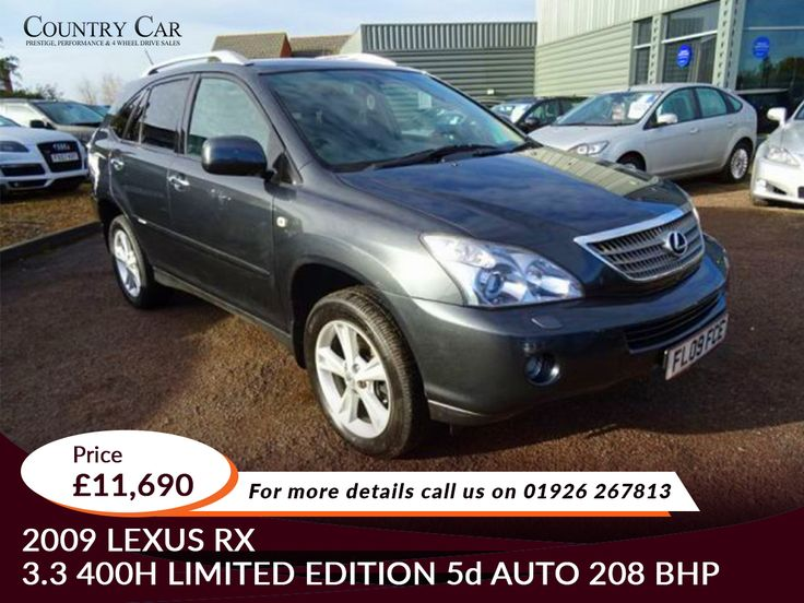£11,690 | 2009 09 LEXUS RX 3.3 400H LIMITED EDITION 5D AUTO 208 Call Us On : 01926 267813 / 07441 906677 For More Details : www.countrycar.co.uk #Lexus #CountryCar #UsedCars#customerservice #dealership #deals #carsales #porsche #carsales
