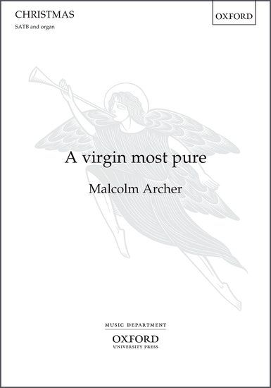 for SATB and organ Set to the traditional text 'A virgin most pure', Malcolm Archer's sprightly Christmas carol successfully combines a memorable tune, attractive sequences, and playful exchanges between choir and organ.