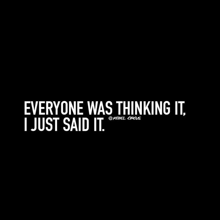 Yes thats true. i'm usually the one who says it. or is made to say it !! maybe cause i just #dontgiveafuck ❥
