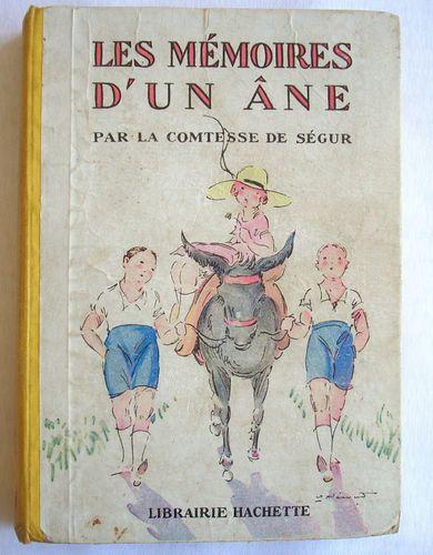 Comtesse de Ségur (Sophie Rostopchine) (1799-1874) – Les Mémoires d'un âne, illustré par André Pécoud (1880-1951) – Librairie Hachette (édition 1956)