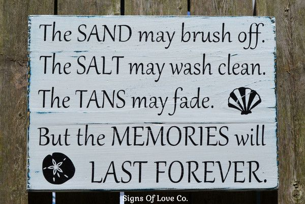 The Sand May Brush Off The Salt May Wash Clean The Tans