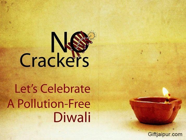 Say 'NO' to Firecrackers.Celebrate An Environmentally Safe #Diwali