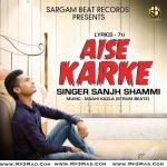 Aise Karke Is A Album.It Contains 1 Tracks Sung By Sanjh Shammi.Below Are The Tracks Of Aise Karke Album By Their Singer Name Respectively.