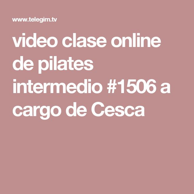 video clase online de pilates intermedio #1506 a cargo de Cesca