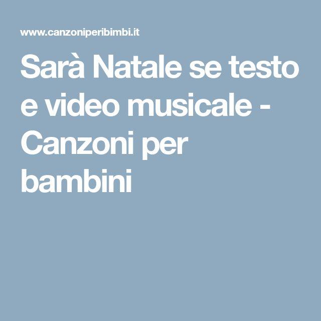 Sarà Natale se testo e video musicale - Canzoni per bambini