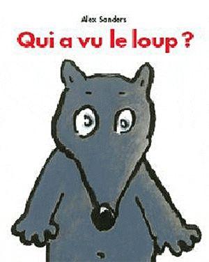QUI A VU LE LOUP? | livres: ALEX SANDERS | ISBN: 9782211201469