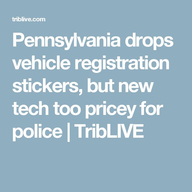 Best 25 vehicle registration check ideas on pinterest pennsylvania drops vehicle registration stickers but new tech too pricey for police triblive sciox Choice Image