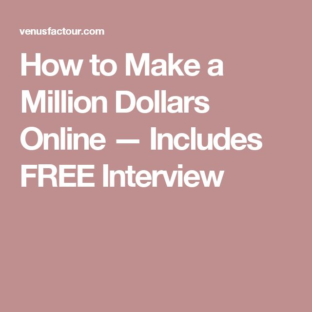 How to Make a Million Dollars Online — Includes FREE Interview