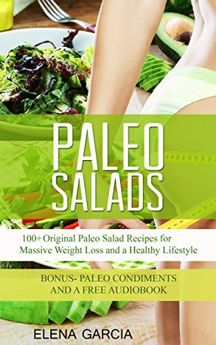 PALEO: Paleo Salads: 100+ Original Paleo Salad Recipes fo... https://www.amazon.com/dp/B00Q52IZT0/ref=cm_sw_r_pi_dp_vtjvxbFCB68YM