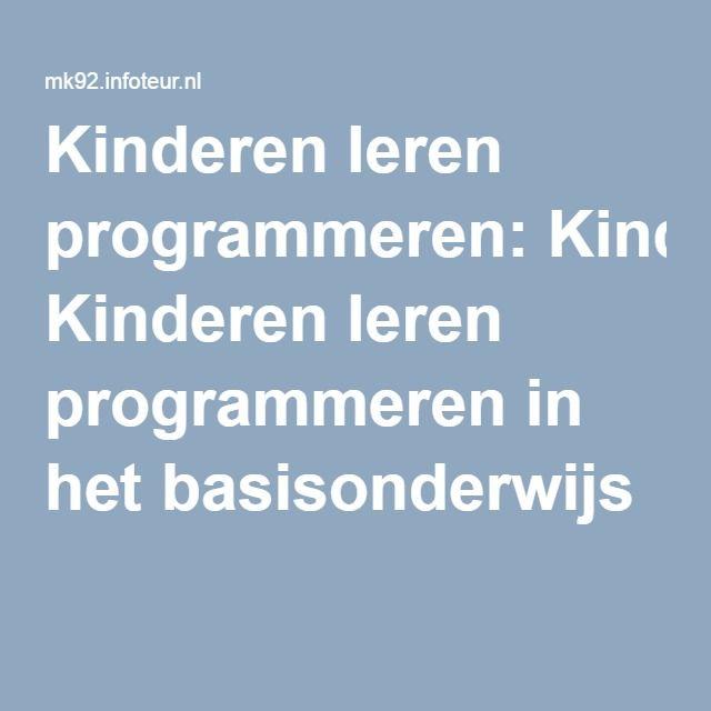 Kinderen leren programmeren: Kinderen leren programmeren in het basisonderwijs