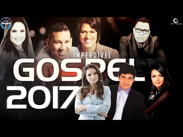 As melhores músicas gospel edificantes para ouvir em 2017 [[mais tocadas]]