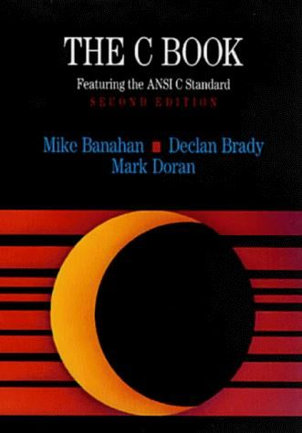 The C Book: Featuring the ANSI C Standard