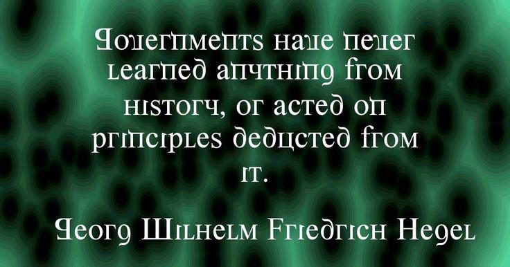 Georg Wilhelm Friedrich Hegel, German Philosopher (August 27, 1770 - November 14, 1831) http://SundayQuote.com