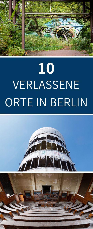 10 verlassene Orte in Berlin: Lost Places in der Hauptstadt