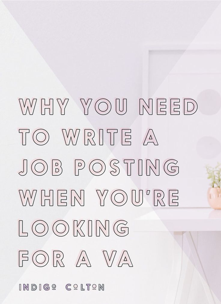 Why You Need To Write A Job Posting When You're Looking For A Virtual Assistant — Indigo Colton