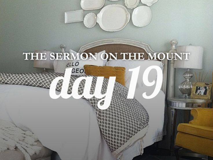 Day 19 of the study of The Sermon on the Mount from the devotional community She Reads Truth | From Theory to Practice