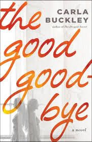 Jungle Red Writers: Carla Buckley's THE GOOD GOODBYE