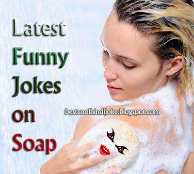 Latest Funny Jokes on Soap