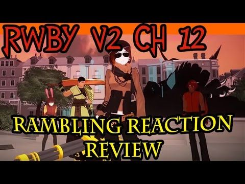 "RWBY - Caffeine Overload And Angry Theory Ranting The sixth and final in a series of reviews on RWBY Volume 2.  Rambling Reaction Review of RWBY: Chapter 12 ""Breach"""