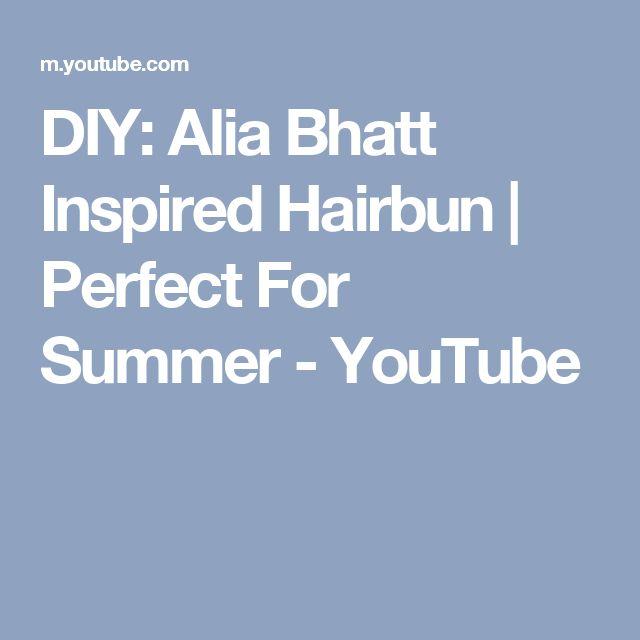 DIY: Alia Bhatt Inspired Hairbun | Perfect For Summer - YouTube