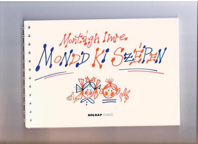 Montág Imre - Mond ki szépen - Mónika Kampf - Picasa Webalbumok