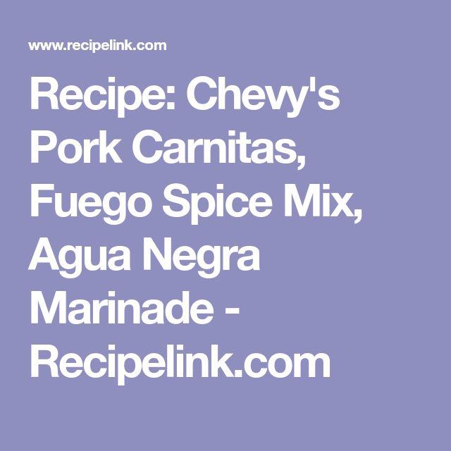 Recipe: Chevy's Pork Carnitas, Fuego Spice Mix, Agua Negra Marinade - Recipelink.com
