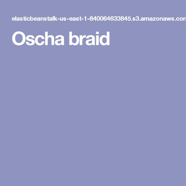 Oscha braid
