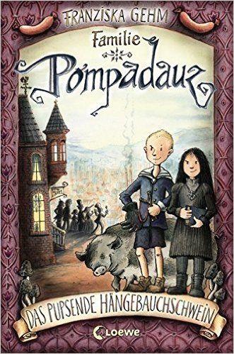 Familie Pompadauz - Das pupsende Hängebauchschwein: Band 1. Amazon.de: Franziska Gehm, Franziska Harvey: Bücher Gelesen