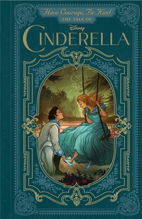 Have Courage, Be Kind. The Tale of Cinderella book. I have this book and I loved it so much.