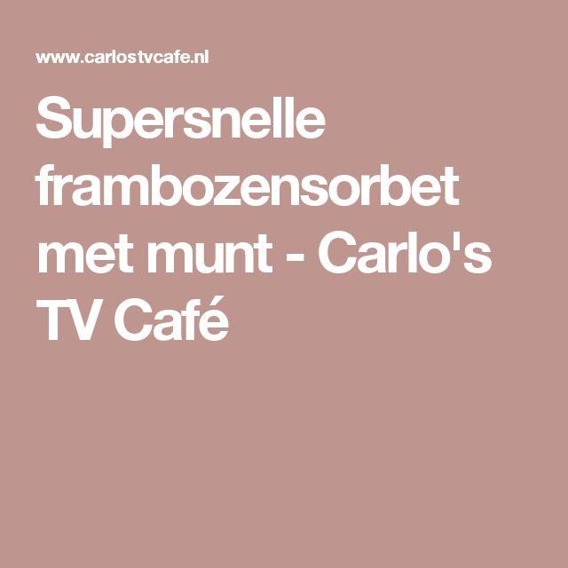 Supersnelle frambozensorbet met munt - Carlo's TV Café