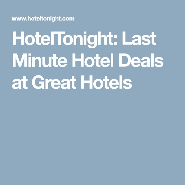 HotelTonight: Last Minute Hotel Deals at Great Hotels