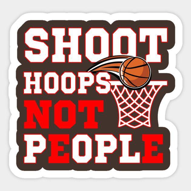 Schießen Sie Hoops nicht Menschen Basketball Anti Gun Gewalt .Sticker. #stickerlaptop #st …   – Stickers | lisaliza@Redbubble/Teepublic