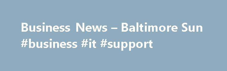 Business News – Baltimore Sun #business #it #support http://credit.remmont.com/business-news-baltimore-sun-business-it-support/  # Business A key Baltimore County councilman said Wednesday that he will seek to block the construction of a Royal Read More...The post Business News – Baltimore Sun #business #it #support appeared first on Credit.