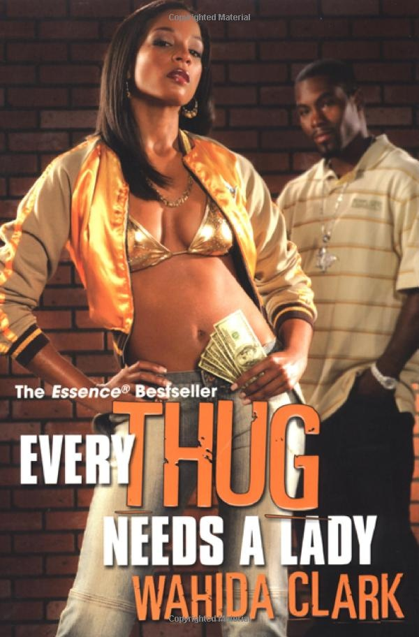 Every Thug Needs A Lady: Wahida Clark:h