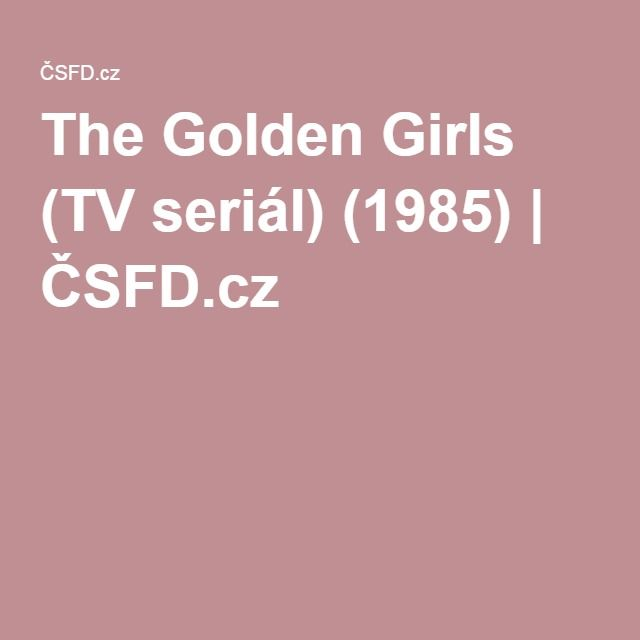 The Golden Girls (TV seriál) (1985) | ČSFD.cz