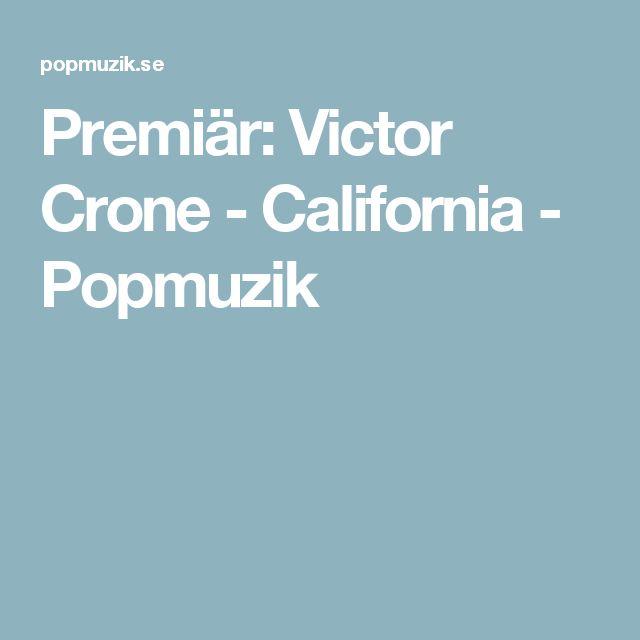 Premiär: Victor Crone - California - Popmuzik
