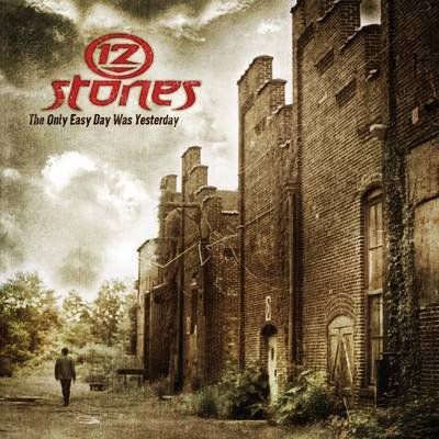 12 Stones - The Only Easy Day Was Yesterday (2010)