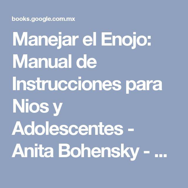 Manejar el Enojo: Manual de Instrucciones para Nios y Adolescentes - Anita Bohensky - Google Libros