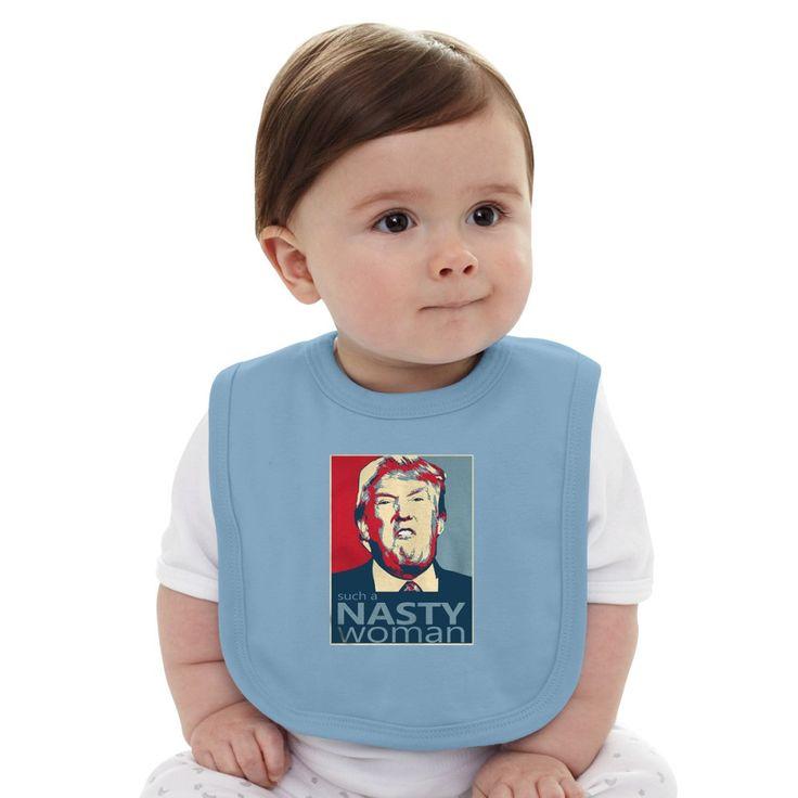 Nasty Woman - Trump Baby Bib