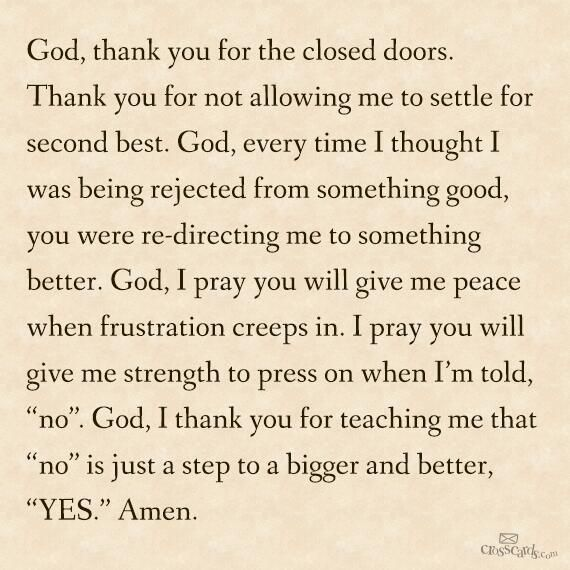 "God, I thank you for teaching me that ""no"" is just a step to a bigger and better ""yes""!!"