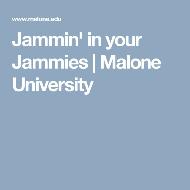 Jammin' in your Jammies | Malone University