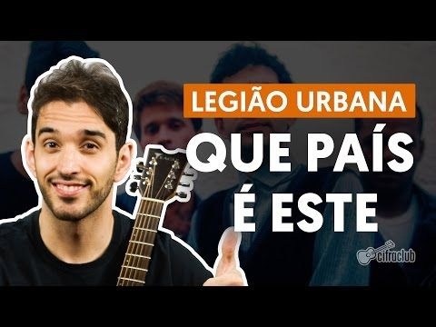 Legião Urbana - Que País É Este? (Cifras) - aprenda a tocar com as cifras da música e a videoaula do Cifra Club