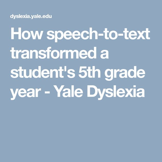 How speech-to-text transformed a student's 5th grade year - Yale Dyslexia