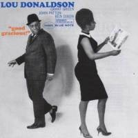 Lou Donaldson, Good Gracious