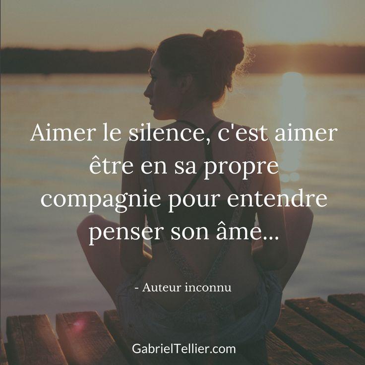 Aimer le silence, c'est aimer être en sa propre compagnie pour entendre penser son âme. #citation #citationdujour #proverbe #quote #frenchquote #pensées #phrases #french #français