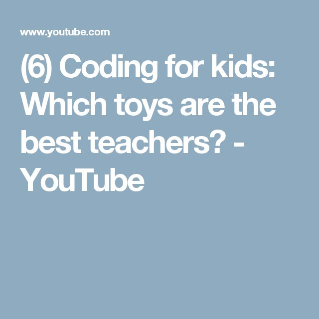 (6) Coding for kids: Which toys are the best teachers? - YouTube This resource provides an excellent and entertaining insight into which toys are best for teachers to use to teach coding to students.