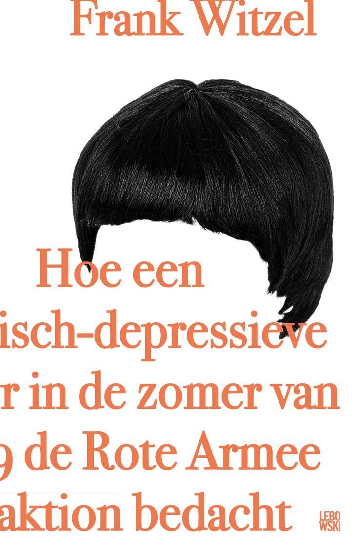 https://www.lebowskipublishers.nl/boek/Hoe-een-manisch-depressieve-tiener-in-de-zomer-van-1969-de-Rote-Armee-Fraktion-bedacht--T9227.html