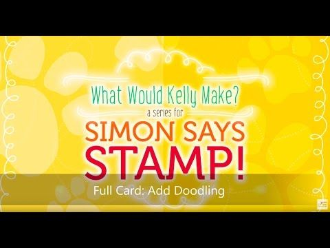 What Would Kelly Make Series: Custom Doodling Technique Full Card Video - YouTube