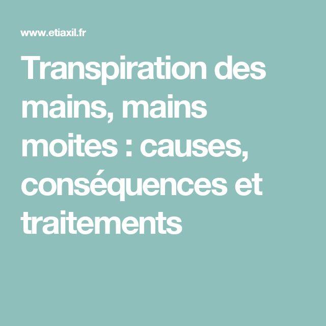 Transpiration des mains, mains moites : causes, conséquences et traitements