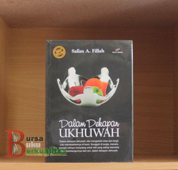 Jual Buku Dalam Dekapan Ukhuwah Karya Salim A Fillah